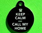 Pet ID Tag Custom - Keep Calm and Call My Home