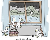 Nice Weather for Ducks - 8.3 x 11.7 PRINT