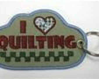 I Love Quilting Embroidered Keychain