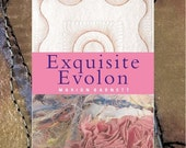 Exquisite Evolon Art Textile Instruction Book