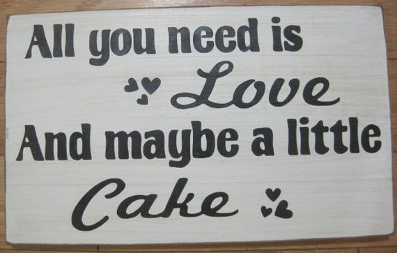 Rustic Wedding All You Need is LOVE and CAKE Table Treat Sign Reception Decoration