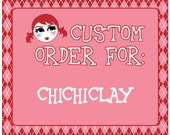 Custom Order for ChichiClay.