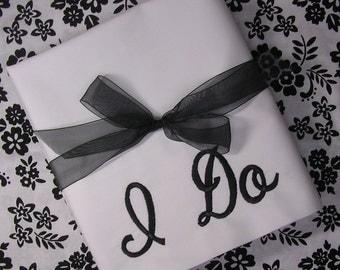 I Do, Me Too Wedding Set of Pillowcases