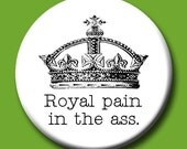 Royal Pain in the A-- BUTTON
