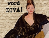 Honey, I invented the word DIVA GREETING CARD