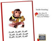 Creepy Clapping Monkey. BIRTHDAY CARD