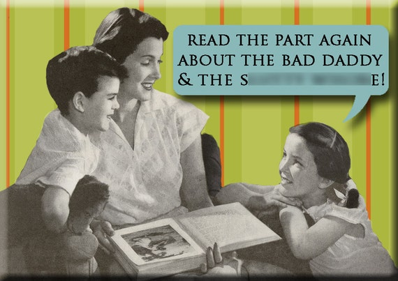 Read the part again about the BAD DADDY Magnet
