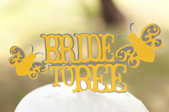 Bride to Bee Bridal Shower Cake Topper Yellow and Grey - Bride to Bee Theme Shower - Meant To Bee Wedding Cake Topper - Gift idea for Bride