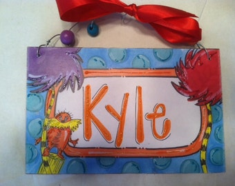 Hand personalized Dr. Seuss inspired The Lorax name sign