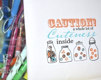 Caution A Whole Lot of Cuteness Inside Packaging Labels Printed Sheets