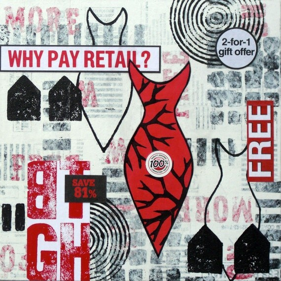 Original Mixed Media Abstract Collage - Why Pay Retail I