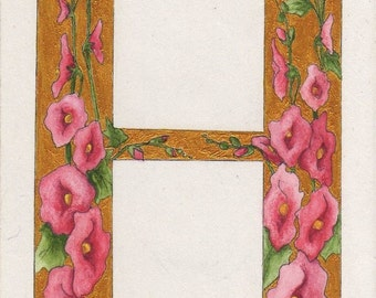 Original ACEO Letter H in Gold with Hollyhocks