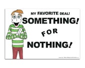 My Favorite Deal. Something For Nothing (POSTCARD)