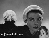 The Tucked Clip Cap, Vintage Knitting Hat Pattern - circa 1940 - PDF E-book