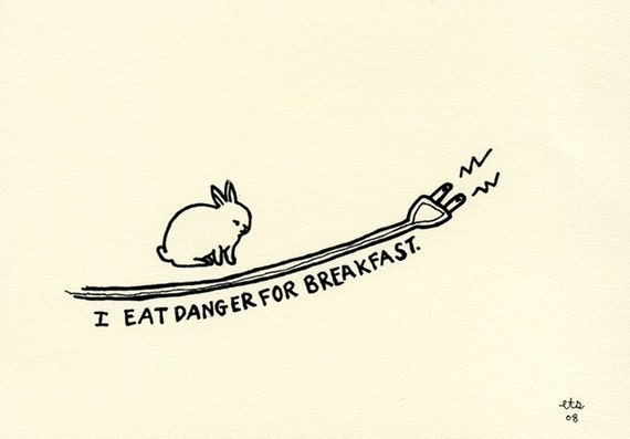 I Eat Danger For Breakfast Gocco print