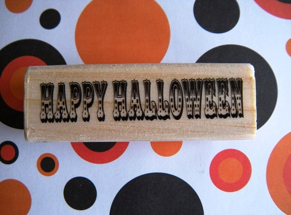 Spooky Font Happy Halloween Wood Mounted Rubber Stamp - Great for Your Halloween Creations
