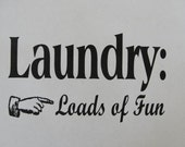 Laundry, loads of fun vinyl wall decal