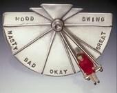 SALE 25% off - Mood Swing pin