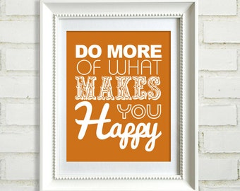 Do More of What Makes You Happy : Quotes and Inspirations - 8x10 custom color print