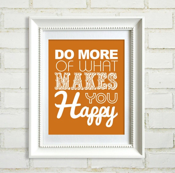 Do More Of What Makes You Happy : Quotes And Inspirations