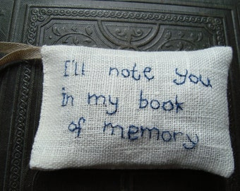 Lavender sachet in linen with embroidered text 'I'll note you in my book of memory'