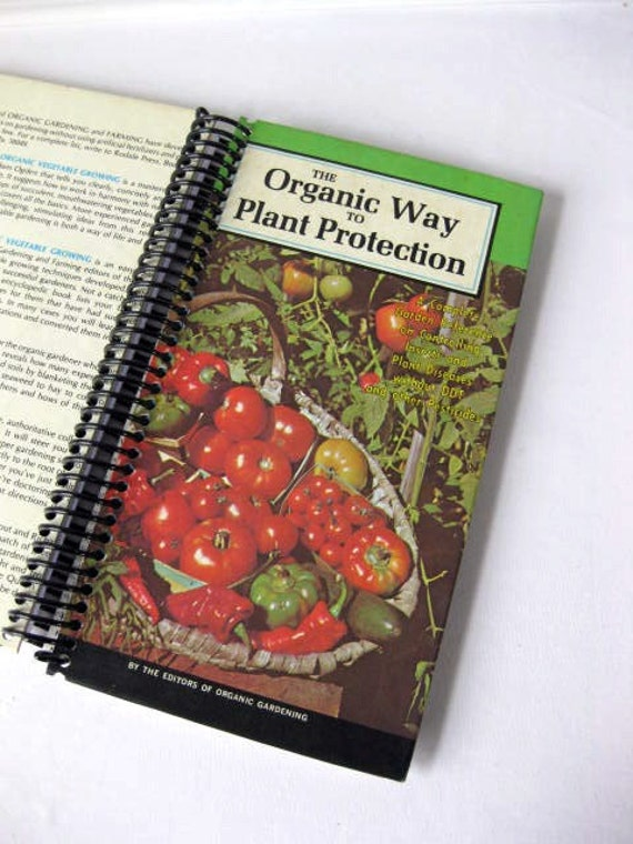The Organic Way to Plant Protection, Recycled Book Journal, Notebook, Sketchbook