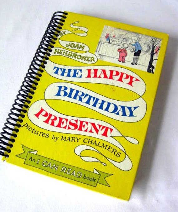 The Happy Birthday Present, Blank Book Journal, Upcycled Book Journal