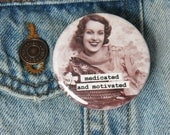 funny pinback button 2.25 inch Medicated and Motivated