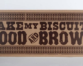Bake My BISCUITS Good and Brown Oversized Postcard Hand Printed Letterpress