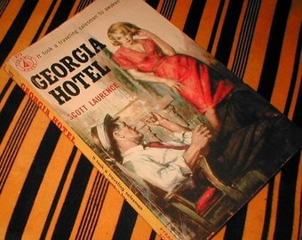 Georgia Hotel-- Pulp Fiction-- Paperback Book-- Copyright 1952--- Page Turner Beach Read