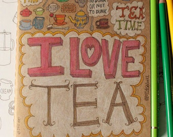 OOAK Kraft Moleskine with Hand Drawn Type and Doodles - I love Tea theme