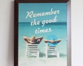 Remember the Good Times ... cubicle wall hanging