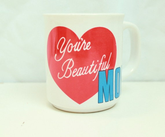 You're Beautiful Mom - Coffee Mug