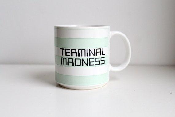 Terminal Madness Mug