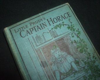 1892 Little Prudy's Captain Horace Book