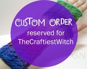 CUSTOM ORDER - reserved for TheCraftiestWitch