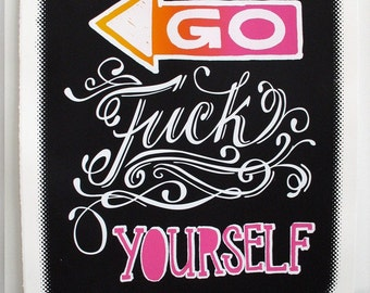 Screen print poster 22x30 - Go F&ck Yourself