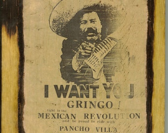 Pancho Villa - I want you Gringo - Wooden Plaque