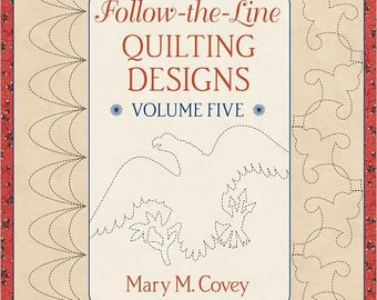 On Sales 25 Percent Off Follow the Line Quilting Designs Volume Five Authentic Civil War Designs and More Mary M. Covey