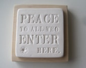 Peace to All Who Enter Here - text tile wall plaque in ceramic and wood by Paloma's Nest house warming new home or hostess gift