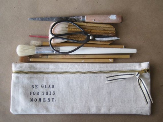 canvas zippered pouch BE GLAD For This Moment by Paloma's Nest
