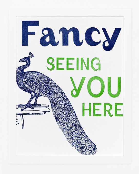 Fancy Seeing You Here Print