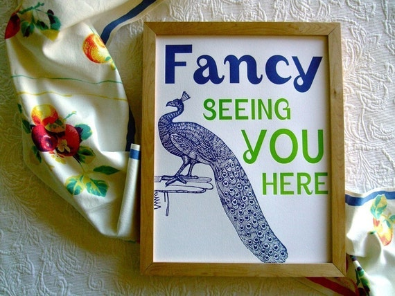 Letterpress Peacock Poster. Fancy seeing you here.