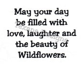 Jam'n May your day be filled....beauty of wildflower    Cling Mount Rubber Stamp