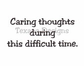 """Sentiment: """"Caring thoughts during this difficult time."""" cling mounted rubber stamp"""