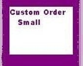 CUSTOM ORDER - SMALL for YesAgain