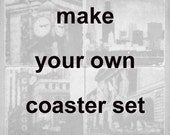 8 original coasters - Make your own coaster set
