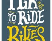 I Like to Ride Bikes