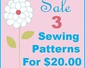 SALE -  You Choose Any 3 Sewing Patterns for 20.00