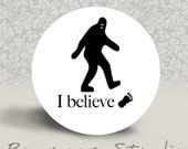 I Believe in Bigfoot - PINBACK BUTTON or MAGNET - 1.25 inch round